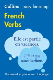 Easy Learning French Verbs (Collins Easy Learning French) ebook by Collins Dictionaries