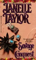 Savage Conquest ebook by Janelle Taylor