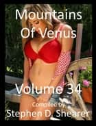 Mountains Of Venus Volume 34 ebook by Stephen Shearer