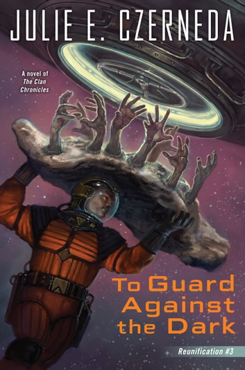 To Guard Against the Dark ebook by Julie E. Czerneda