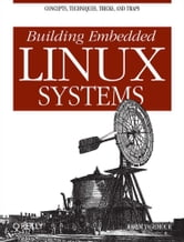 Building Embedded Linux Systems ebook by Yaghmour