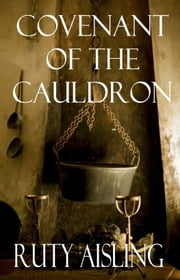 Covenant of the Cauldron ebook by Ruty Aisling