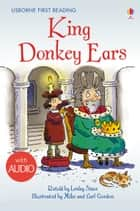King Donkey Ears: Usborne First Reading: Level Two ebook by Lesley Sims, Mike and Carl Gordon