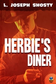 Herbie's Diner ebook by L. Joseph Shosty