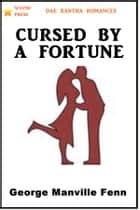 Cursed by a Fortune ebook by George Manville Fenn