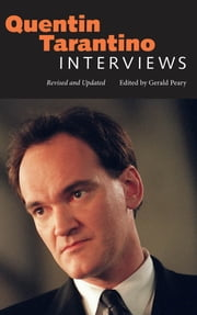 Quentin Tarantino - Interviews, Revised and Updated ebook by Gerald Peary