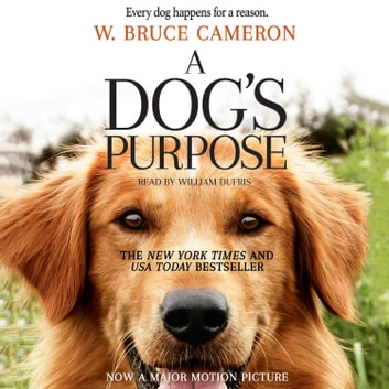 A Dog's Purpose - A Novel for Humans livre audio by W. Bruce Cameron