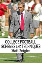 College Football Schemes and Techniques ebook by Matt Zeigler