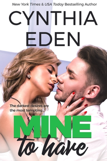 Mine To Have ebook by Cynthia Eden