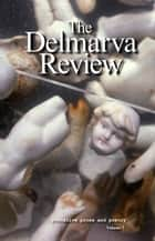 Delmarva Review, Volume 7 ebook by Delmarva Review
