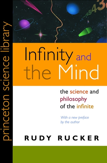 Infinity and the Mind - The Science and Philosophy of the Infinite ebook by Rudy Rucker