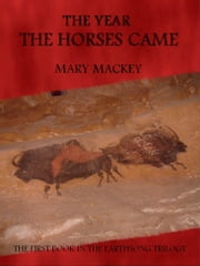 The Year the Horses Came ebook by Mary Mackey