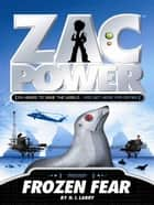 Zac Power: Frozen Fear ebook by H. I. Larry
