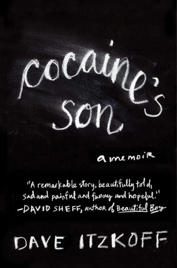 Cocaine's Son - A Memoir ebook by Dave Itzkoff