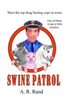 Swine Patrol ebook by Angela Randazzo