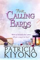 Four Calling Bards - The Partridge Christmas Series, #4 ebook by Patricia Kiyono