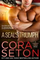 A SEAL's Triumph ebook by Cora Seton