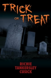 Trick or Treat ebook by Richie Tankersley Cusick