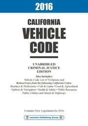 2016 California Vehicle Code Unabridged ebook by LawTech Publishing Group