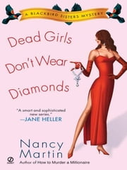 Dead Girls Don't Wear Diamonds - A Blackbird Sisters Mystery ebook by Nancy Martin
