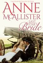 Last Year's Bride ebook by Anne McAllister