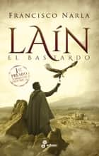Laín - El bastardo ebook by Francisco Narla