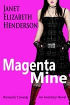 Magenta Mine - Scottish Highlands, #3 ebook by janet elizabeth henderson