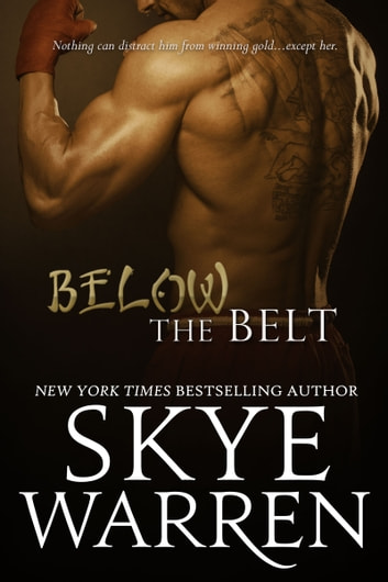 Below the Belt - A Fighter Erotic Romance Novella ebook by Skye Warren