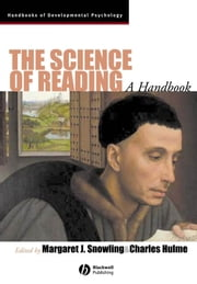 The Science of Reading - A Handbook ebook by Margaret J. Snowling, Charles Hulme