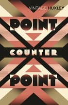 Point Counter Point ebook by