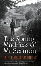The Spring Madness of Mr Sermon ebook by R. F. Delderfield