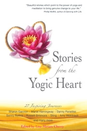 Stories From the Yogic Heart ebook by Lisa Miriam Cherry