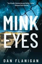 Mink Eyes - Peter O'Keefe, #1 ebook by Dan Flanigan