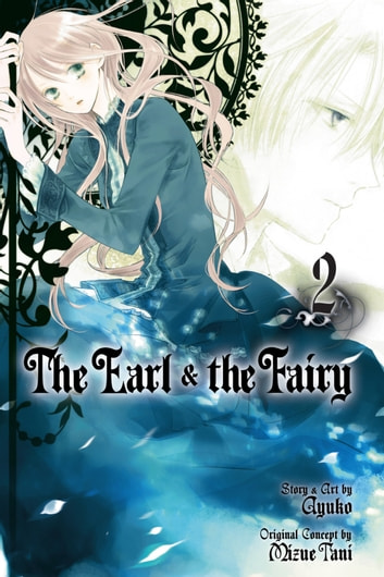 The Earl and The Fairy, Vol. 2 ebook by Ayuko
