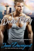 Draw Play - The Originals ebook by Jami Davenport