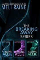 The Breaking Away Series Boxed Set - Romantic Suspense Thriller ebook by