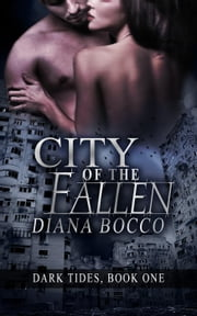City of the Fallen - Dark Tides, #1 ebook by Diana Bocco