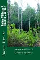 Salem Village; A Queens Journey - The Witches of the Forest, #3 ebook by Darrel Day