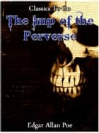 The Imp Of The Perverse ebook by Edgar Allan Poe