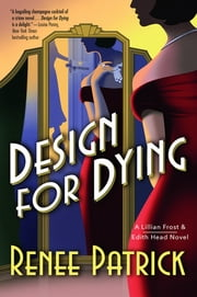Design for Dying - A Lillian Frost & Edith Head Novel ebook by Renee Patrick