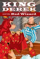 King Derek and the Red Wizard ebook by Andy Dale