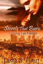 Secrets That Burn ebook by Tasha S. Heart