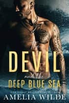 The Devil and the Deep Blue Sea ebook by