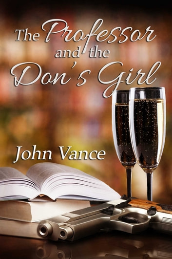 The Professor and the Don's Girl ebook by John Vance