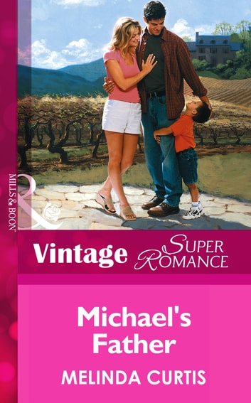 Michael's Father (Mills & Boon Vintage Superromance) ebook by Melinda Curtis