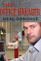 The Office Manager ebook by Neal Donohue