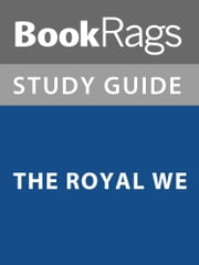 Summary & Study Guide: The Royal We ebook by BookRags