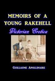 Memoirs of a Young Rakehell ebook by Guillaume Apollinaire