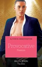 Provocative Passion (Kimani Hotties, Book 43) ebook by AlTonya Washington