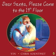 Dear Santa, Please Come to the 19th Floor ebook by Yin
